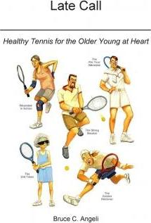 Late Call - Healthy Tennis for the Older Young at Heart