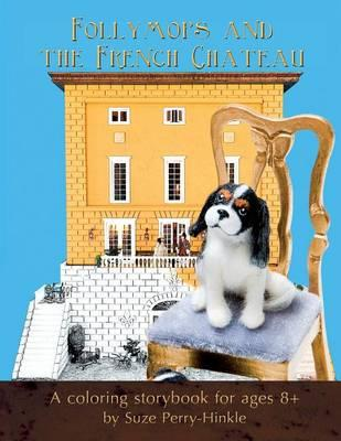 Follymops and the French Chateau