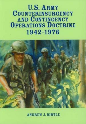 U.S. Army Counterinsurgency and Contingency Operations Doctrine 1942-1976