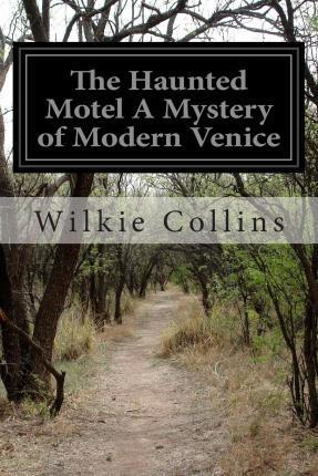 The Haunted Motel a Mystery of Modern Venice