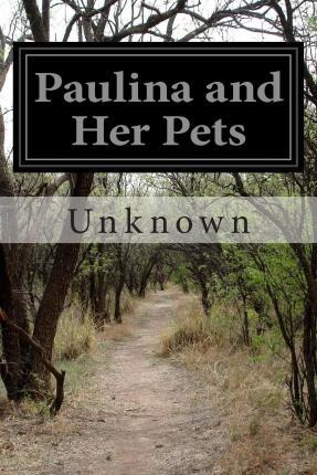 Paulina and Her Pets