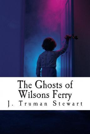 The Ghosts of Wilsons Ferry