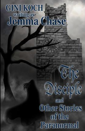 The Disciple and Other Stories of the Paranormal