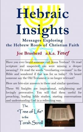 Hebraic Insights - Messages Exploring the Hebrew Roots of Christian Faith