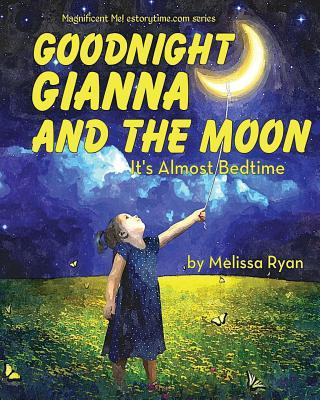 Goodnight Gianna and the Moon, It's Almost Bedtime