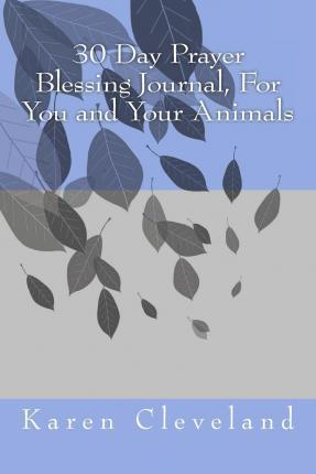 Prayer Blessings for You and Your Animals Journal