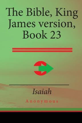 The Bible, King James Version Book 23