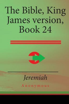 The Bible, King James Version Book 24