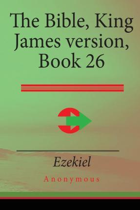 The Bible, King James Version Book 26