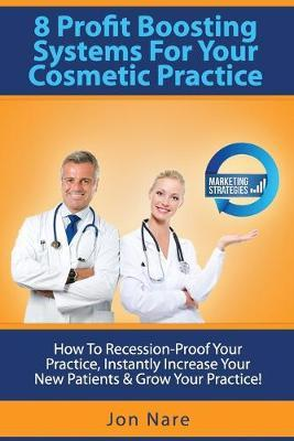 8 Profit Boosting Systems for Your Cosmetic Practice