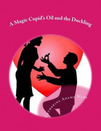 A Magic Cupid's Oil and the Duckling