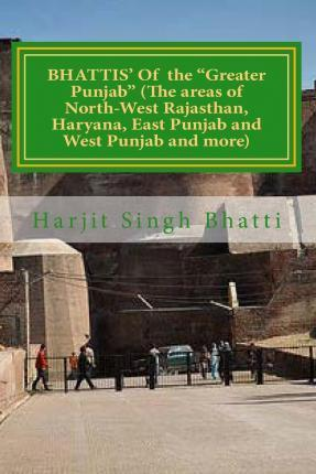 """Bhattis' of the """"Greater Punjab"""" (the Areas of North-West Rajasthan, Haryana, E"""
