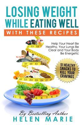 Losing Weight While Eating Well With These Recipes