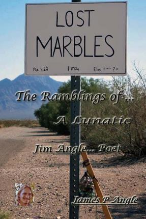 Lost Marbles; The Ramblings of a Lunatic
