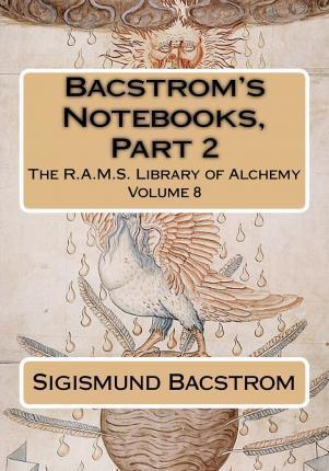 Bacstrom's Notebooks, Part 2