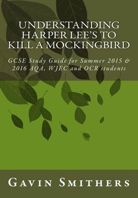 Understanding Harper Lee's to Kill a Mockingbird