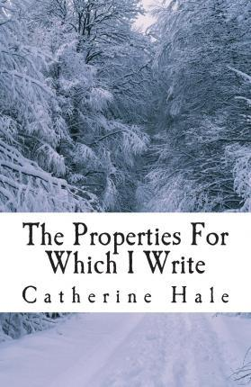 The Properties for Which I Write