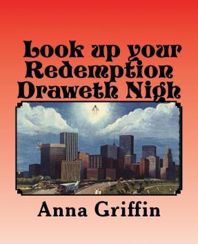 Look Up Your Redemption Draweth Nigh