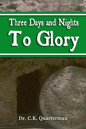 Three Days and Nights to Glory
