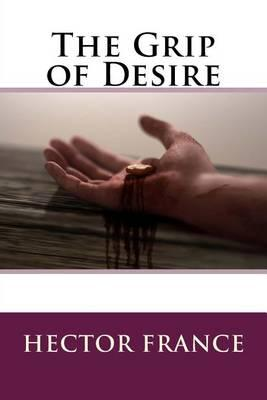 The Grip of Desire