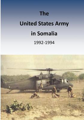 The United States Army in Somalia 1992-1994