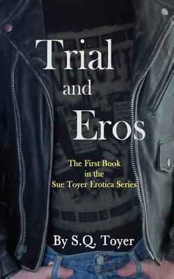 Trial and Eros