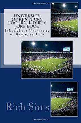 University of Kentucky Football Dirty Joke Book