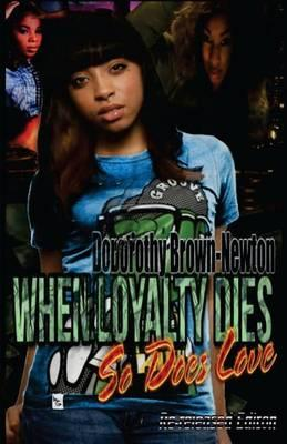 When Loyalty Dies So Does Love