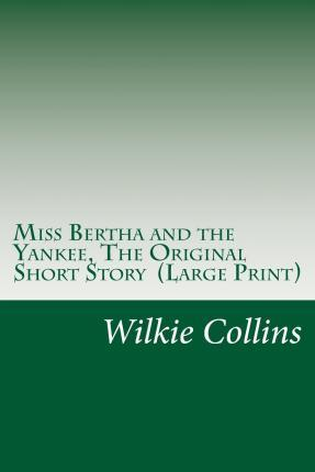 Miss Bertha and the Yankee, the Original Short Story