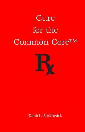 Cure for the Common Core