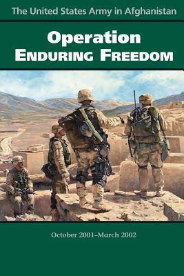 The United States Army in Afghanistan Operation Enduring Freedom