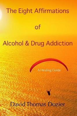 The Eight Affirmations of Alcohol & Drug Addiction
