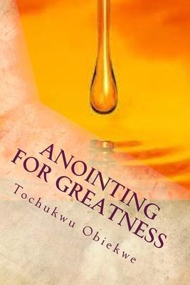 Anointing for Greatness