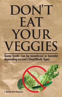 Don't Eat Your Veggies