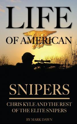 Life of American Snipers