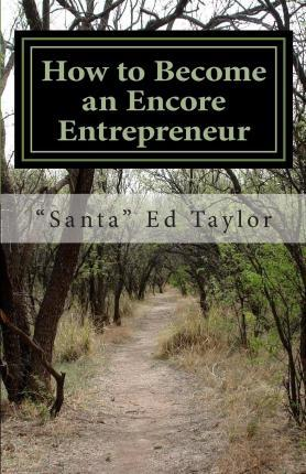 How to Become an Encore Entrepreneur