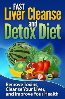 Fast Liver Cleanse and Detox Diet