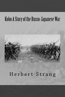 Kobo a Story of the Russo-Japanese War
