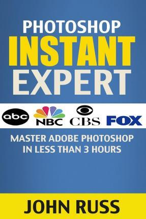 Photoshop Instant Expert (Book 1)