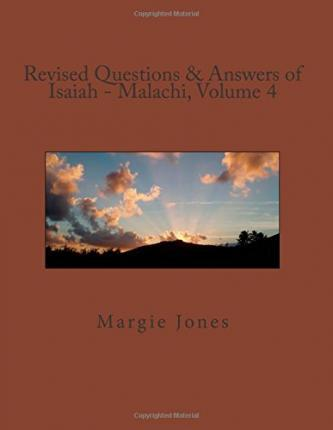 Revised Questions & Answers of Isaiah - Malachi, Volume 4