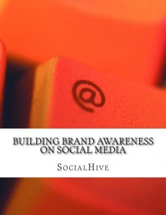 Building Brand Awareness on Social Media