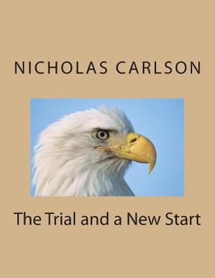 The Trial and a New Start