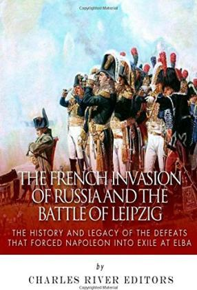 The French Invasion of Russia and the Battle of Leipzig