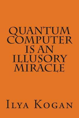 Quantum Computer Is an Illusory Miracle