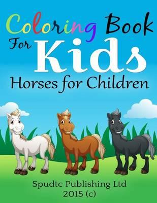 Coloring Book for Kids: Horses for Children