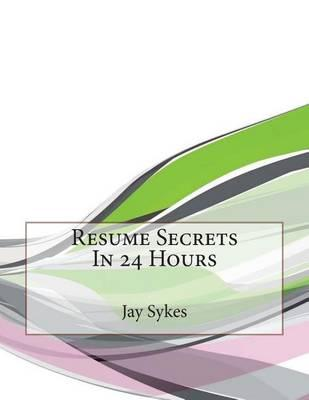 Resume Secrets in 24 Hours