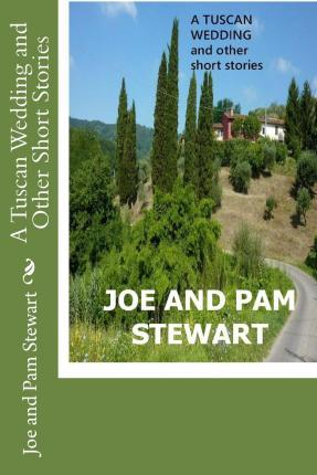 A Tuscan Wedding and Other Short Stories