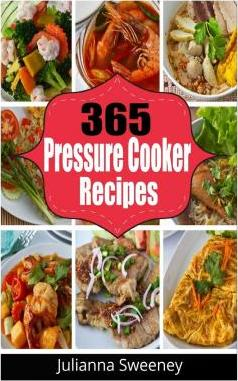 365 Pressure Cooker Recipes