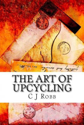 The Art of Upcycling