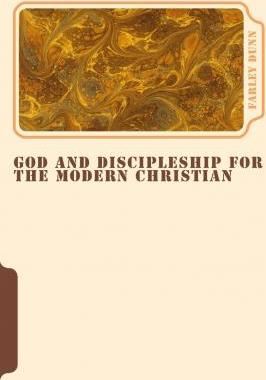 God and Discipleship for the Modern Christian Vol 5
